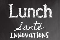 5 juin: Lunch santé Innovations