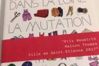 «L'industrie textile dans la Loire, la mutation»: un livre à découvrir