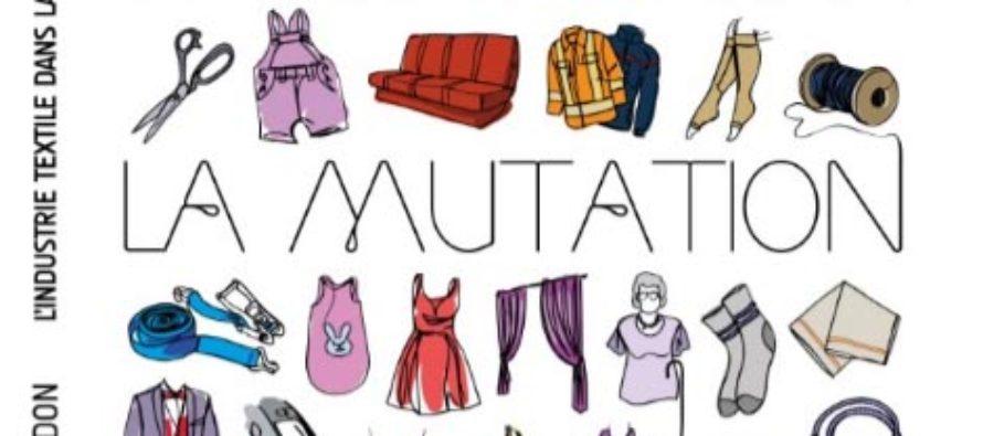 L'INDUSTRIE TEXTILE DANS LA LOIRE / LA MUTATION